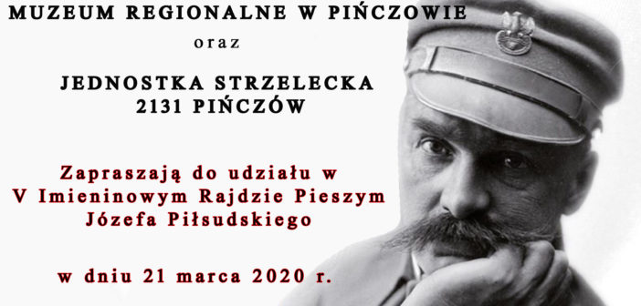 Zapraszamy na V imieninowy Rajd pieszy Józefa Piłsudskiego