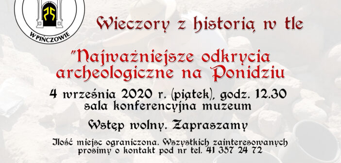 O archeologii na Ponidziu- wieczór z historią w tle